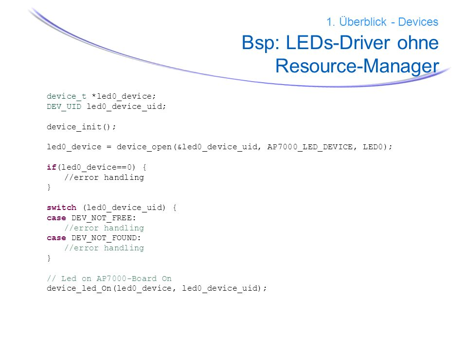 1. Überblick - Devices Bsp: LEDs-Driver ohne Resource-Manager