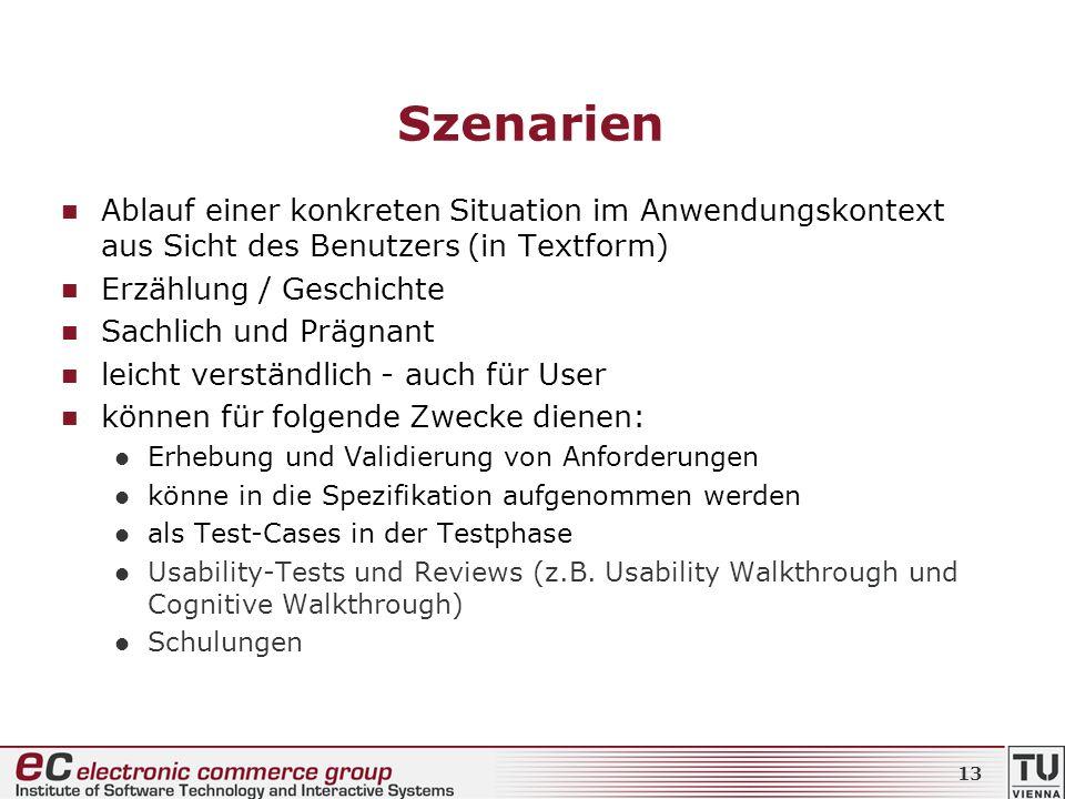 SzenarienAblauf einer konkreten Situation im Anwendungskontext aus Sicht des Benutzers (in Textform)