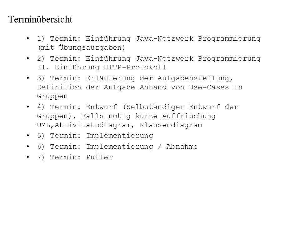 Terminübersicht 1) Termin: Einführung Java-Netzwerk Programmierung (mit Übungsaufgaben)