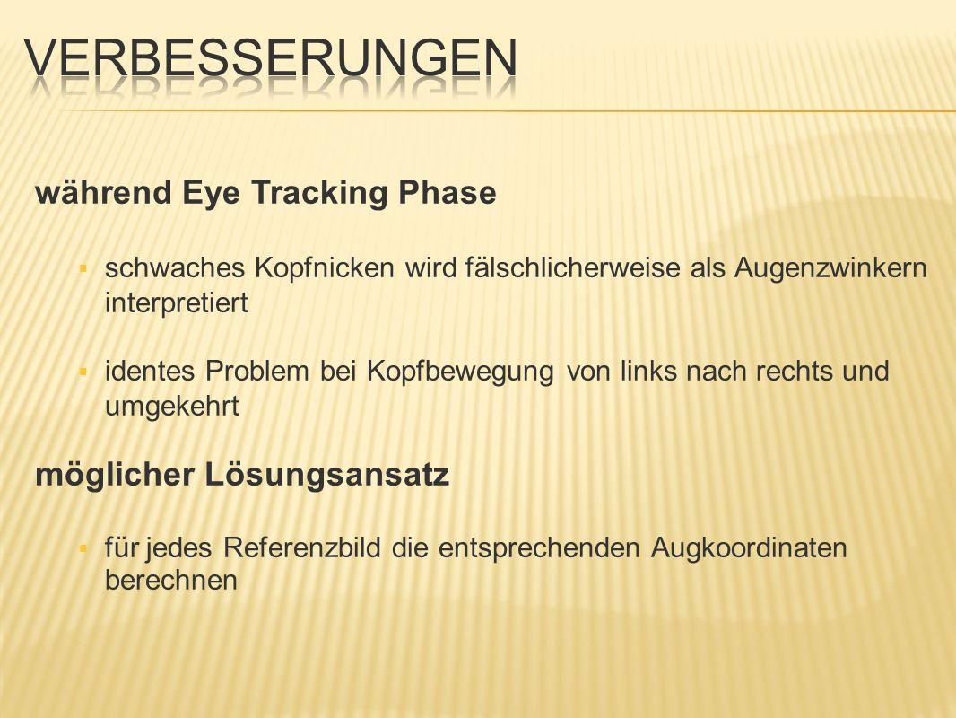 Verbesserungen während Eye Tracking Phase möglicher Lösungsansatz