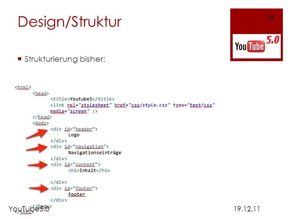 Design/Struktur 18 Strukturierung bisher: YouTube5.0 19.12.11
