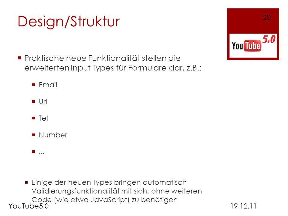 Design/Struktur 20. Praktische neue Funktionalität stellen die erweiterten Input Types für Formulare dar, z.B.: