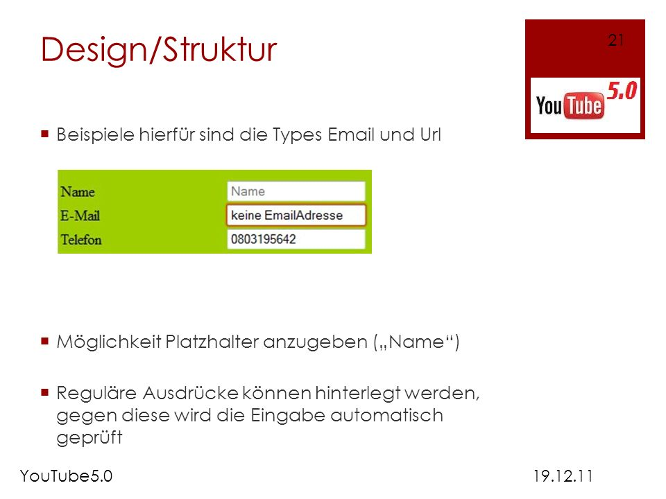 Design/Struktur Beispiele hierfür sind die Types Email und Url