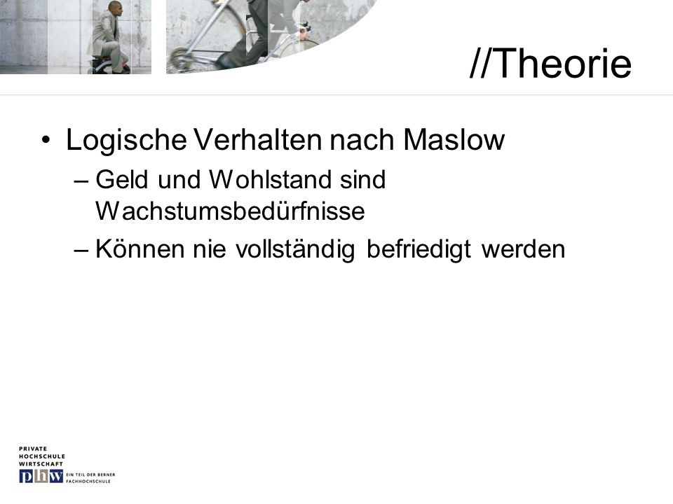 //Theorie Logische Verhalten nach Maslow