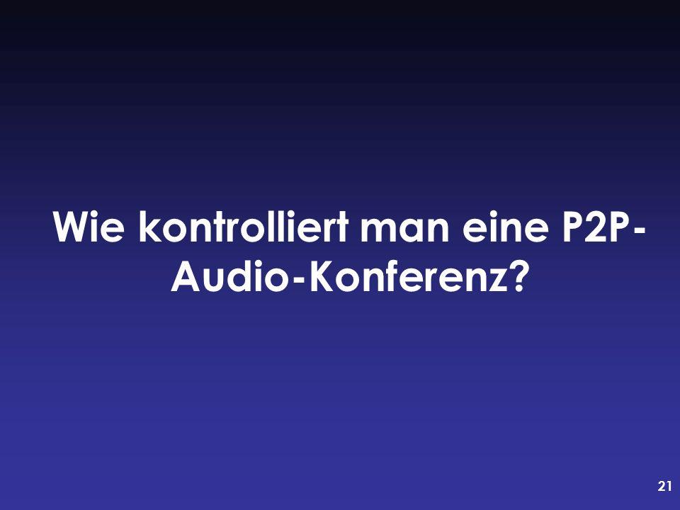 Wie kontrolliert man eine P2P-Audio-Konferenz