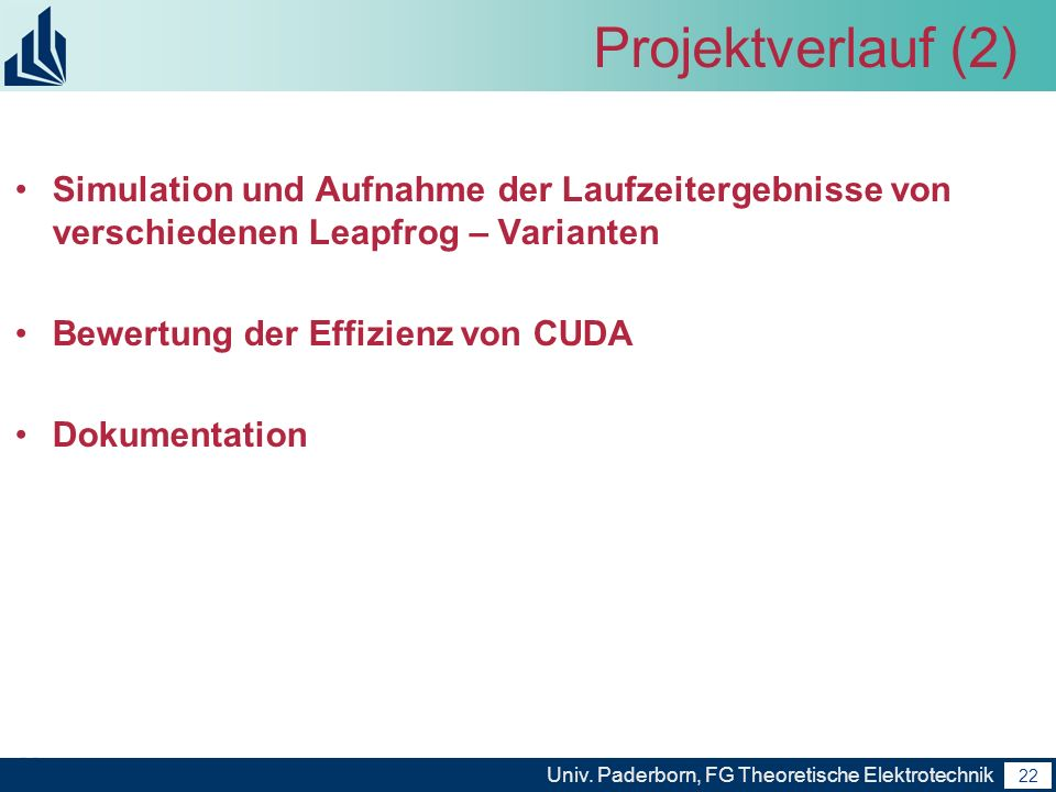 Projektverlauf (2)Simulation und Aufnahme der Laufzeitergebnisse von verschiedenen Leapfrog – Varianten.