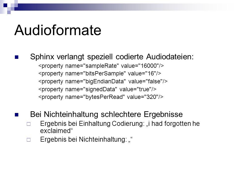 Audioformate Sphinx verlangt speziell codierte Audiodateien:
