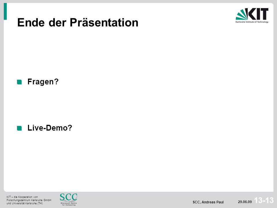 Ende der Präsentation Fragen Live-Demo SCC, Andreas Paul 29.06.09