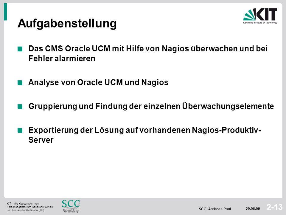 Aufgabenstellung Das CMS Oracle UCM mit Hilfe von Nagios überwachen und bei Fehler alarmieren. Analyse von Oracle UCM und Nagios.