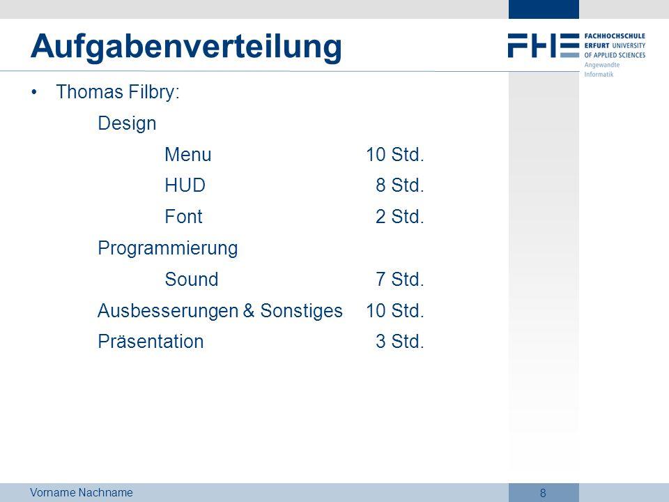 Aufgabenverteilung Thomas Filbry: Design Menu 10 Std. HUD 8 Std.