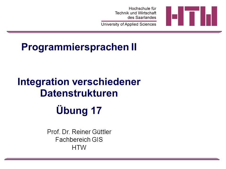 Programmiersprachen II Integration verschiedener Datenstrukturen