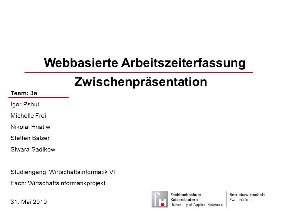 Webbasierte Arbeitszeiterfassung Zwischenpräsentation