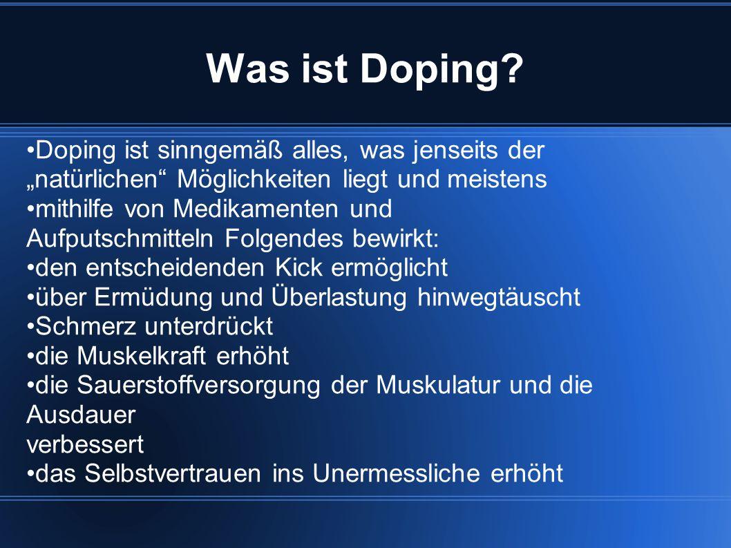 Was ist Doping •Doping ist sinngemäß alles, was jenseits der