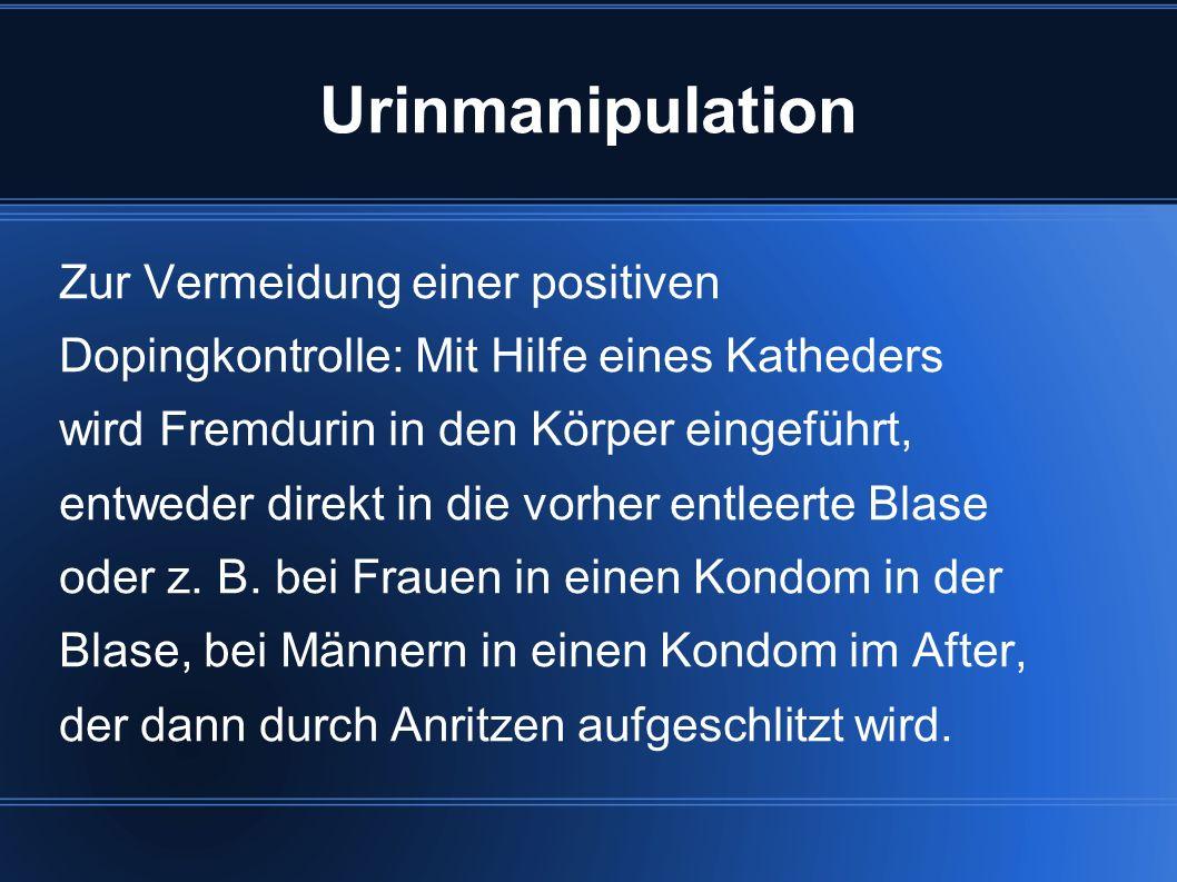 Urinmanipulation Zur Vermeidung einer positiven