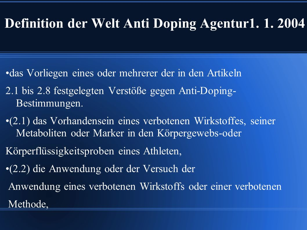 Definition der Welt Anti Doping Agentur1. 1. 2004
