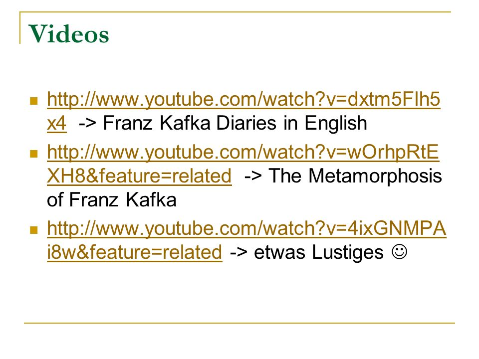 Videos http://www.youtube.com/watch v=dxtm5Flh5x4 -> Franz Kafka Diaries in English.