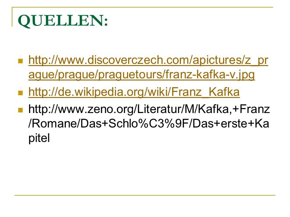QUELLEN: http://www.discoverczech.com/apictures/z_prague/prague/praguetours/franz-kafka-v.jpg. http://de.wikipedia.org/wiki/Franz_Kafka.