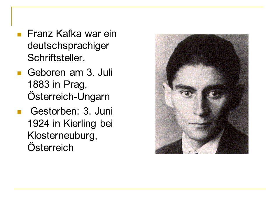 Franz Kafka war ein deutschsprachiger Schriftsteller.