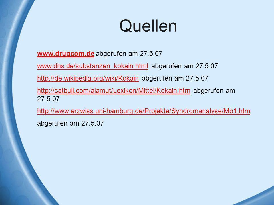 Quellen www.drugcom.de abgerufen am 27.5.07