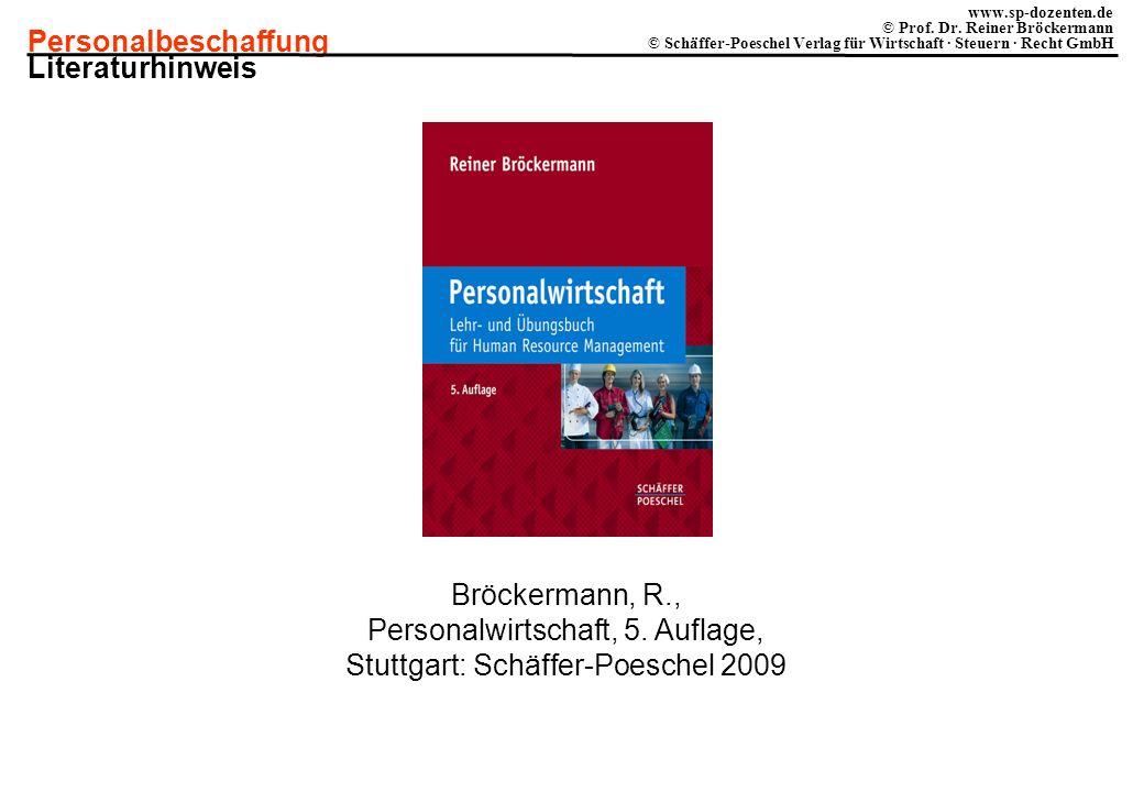 Literaturhinweis Bröckermann, R., Personalwirtschaft, 5. Auflage, Stuttgart: Schäffer-Poeschel 2009