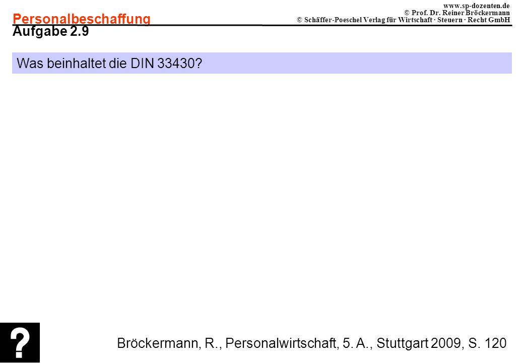 Aufgabe 2.9 Was beinhaltet die DIN 33430. Bröckermann, R., Personalwirtschaft, 5.