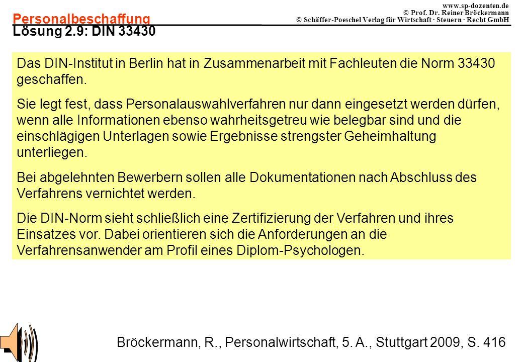 Lösung 2.9: DIN 33430 Das DIN-Institut in Berlin hat in Zusammenarbeit mit Fachleuten die Norm 33430 geschaffen.