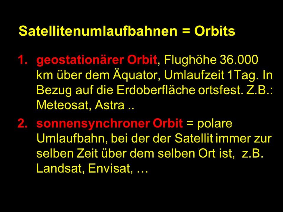 Satellitenumlaufbahnen = Orbits