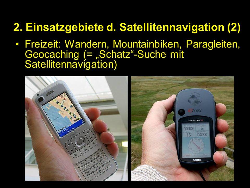 2. Einsatzgebiete d. Satellitennavigation (2)