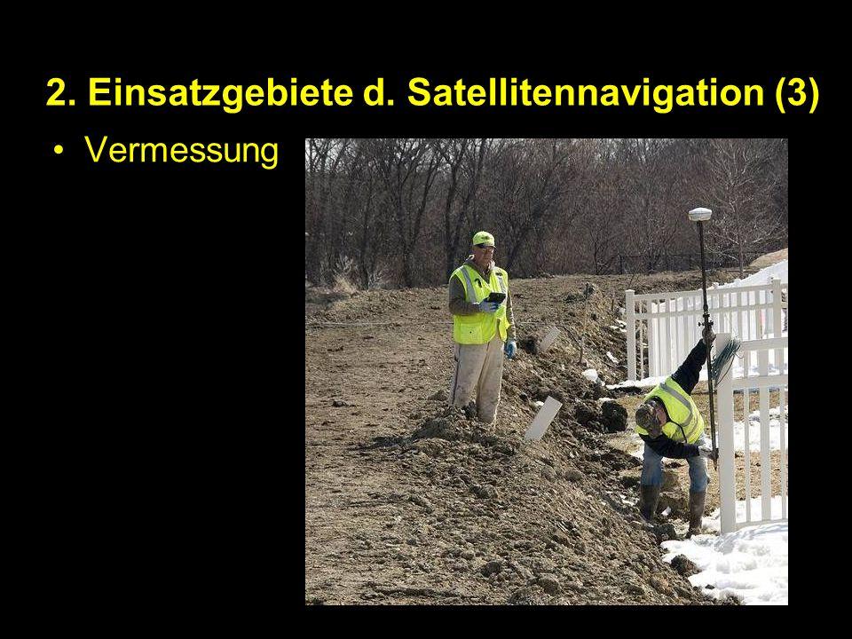 2. Einsatzgebiete d. Satellitennavigation (3)
