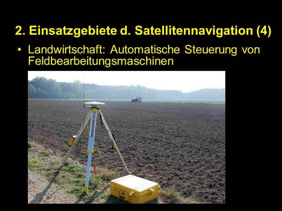 2. Einsatzgebiete d. Satellitennavigation (4)