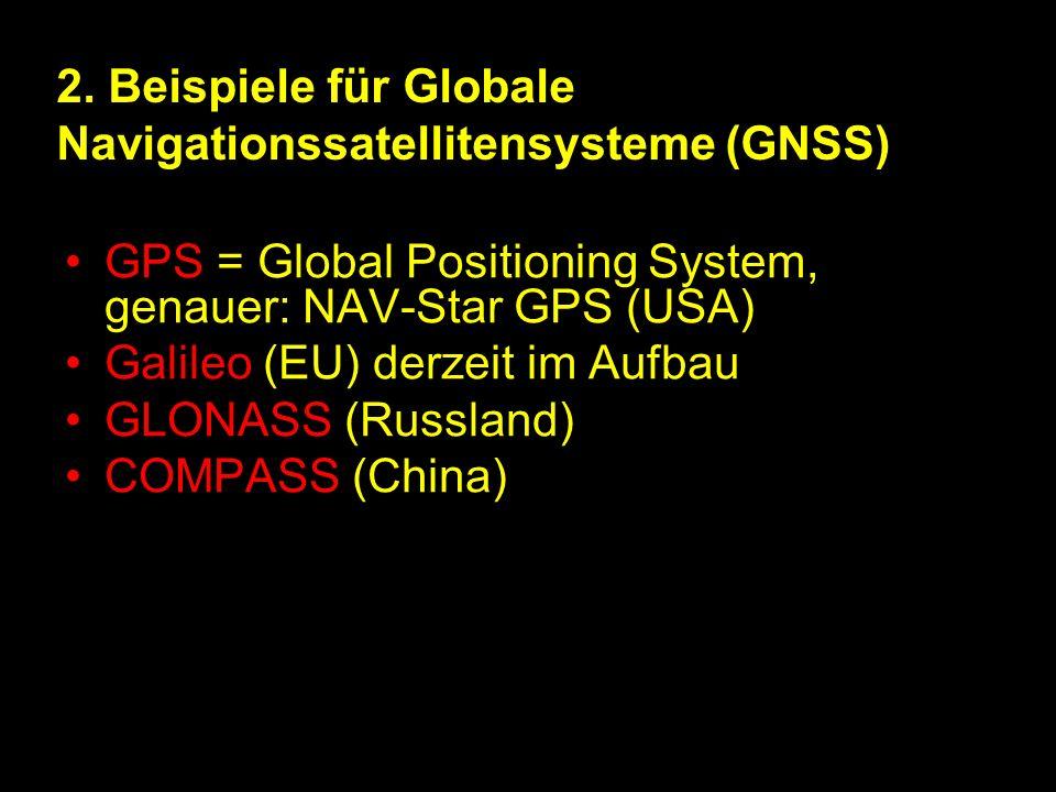 2. Beispiele für Globale Navigationssatellitensysteme (GNSS)