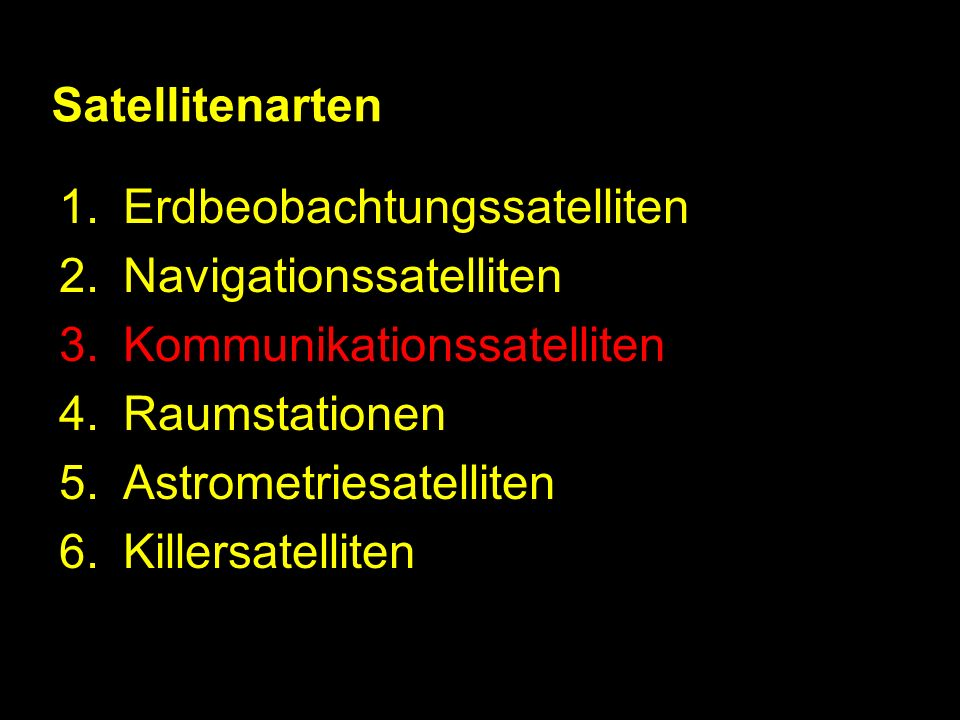 Satellitenarten Erdbeobachtungssatelliten. Navigationssatelliten. Kommunikationssatelliten. Raumstationen.