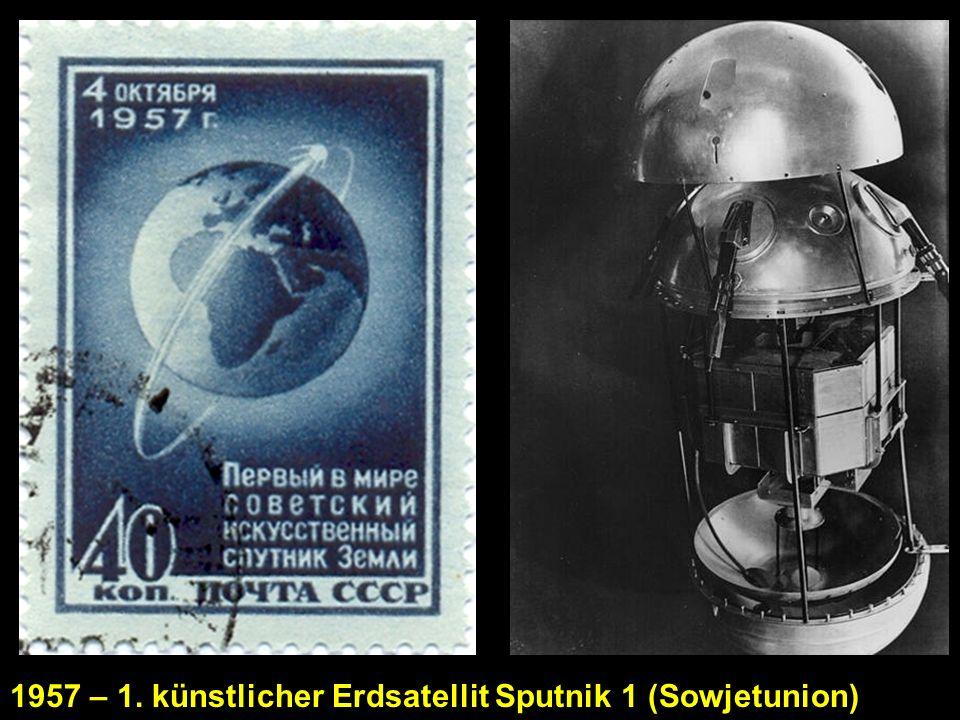 1957 – 1. künstlicher Erdsatellit Sputnik 1 (Sowjetunion)