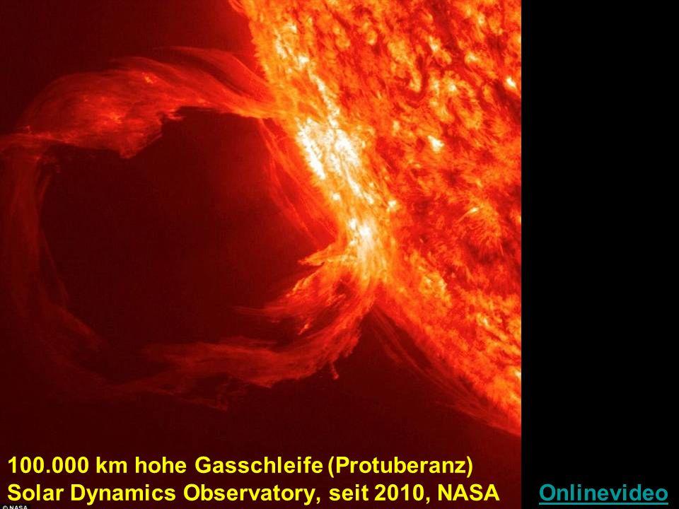 100.000 km hohe Gasschleife (Protuberanz) Solar Dynamics Observatory, seit 2010, NASA Onlinevideo