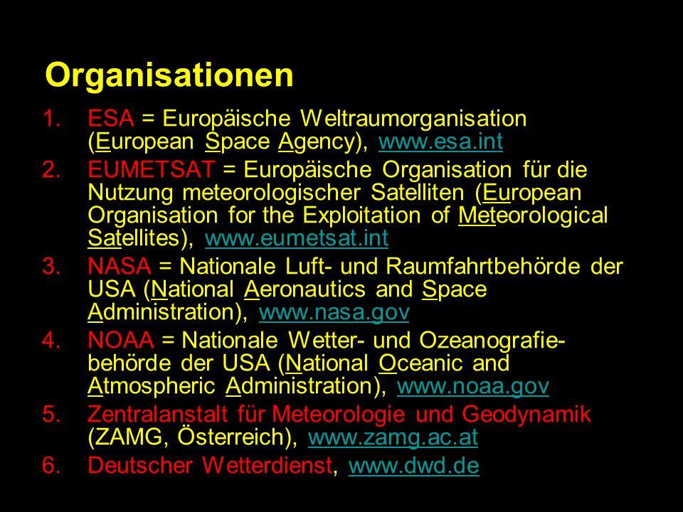 Organisationen ESA = Europäische Weltraumorganisation (European Space Agency), www.esa.int.