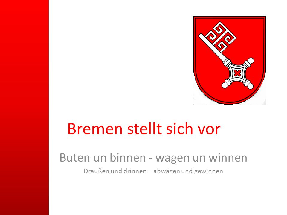 Bremen stellt sich vor Buten un binnen - wagen un winnen