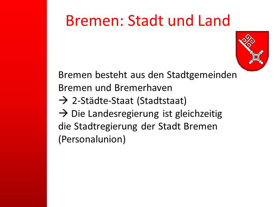 Bremen: Stadt und Land Bremen besteht aus den Stadtgemeinden Bremen und Bremerhaven. 2-Städte-Staat (Stadtstaat)