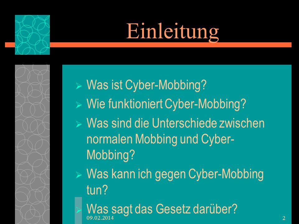 Einleitung Was ist Cyber-Mobbing Wie funktioniert Cyber-Mobbing