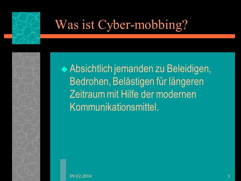Was ist Cyber-mobbing Absichtlich jemanden zu Beleidigen, Bedrohen, Belästigen für längeren Zeitraum mit Hilfe der modernen Kommunikationsmittel.