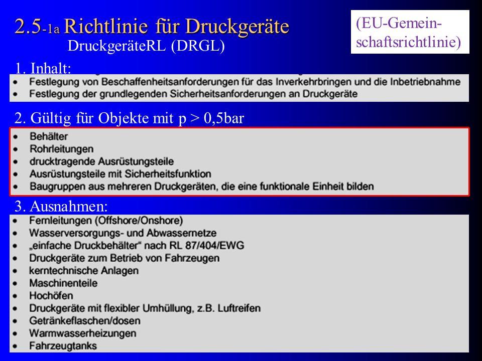 2.5-1a Richtlinie für Druckgeräte (EU-Gemein- schaftsrichtlinie)
