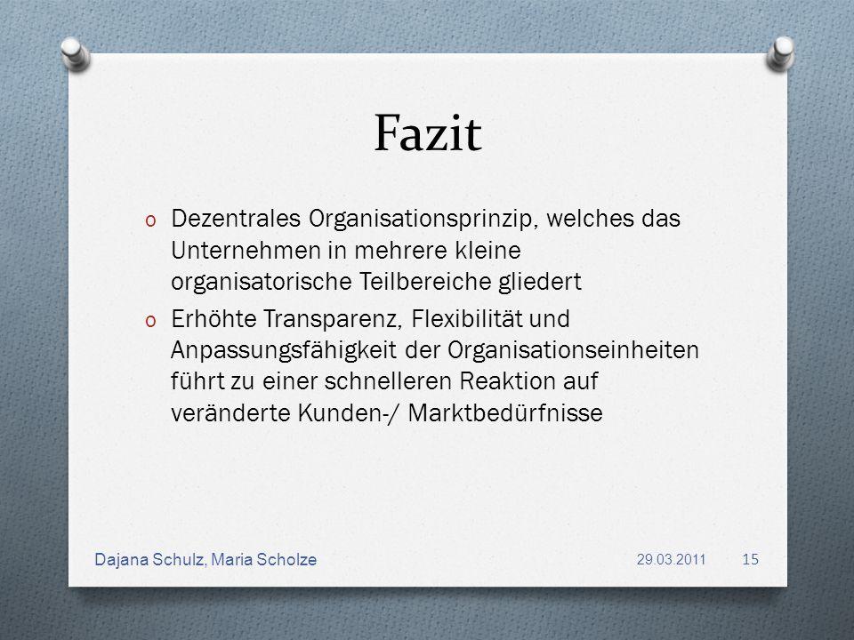 Fazit Dezentrales Organisationsprinzip, welches das Unternehmen in mehrere kleine organisatorische Teilbereiche gliedert.