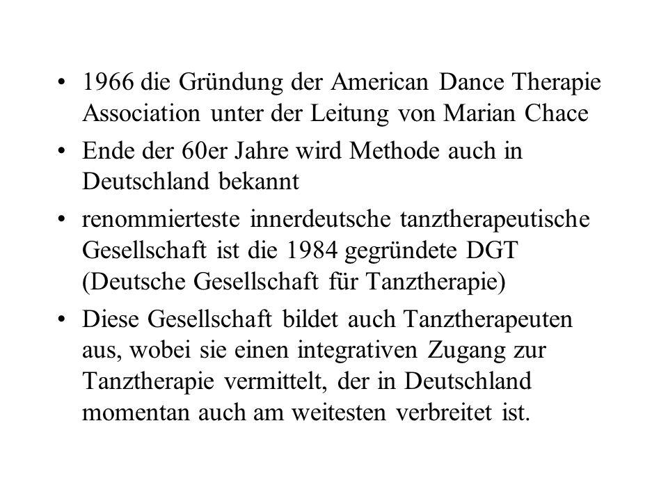 1966 die Gründung der American Dance Therapie Association unter der Leitung von Marian Chace