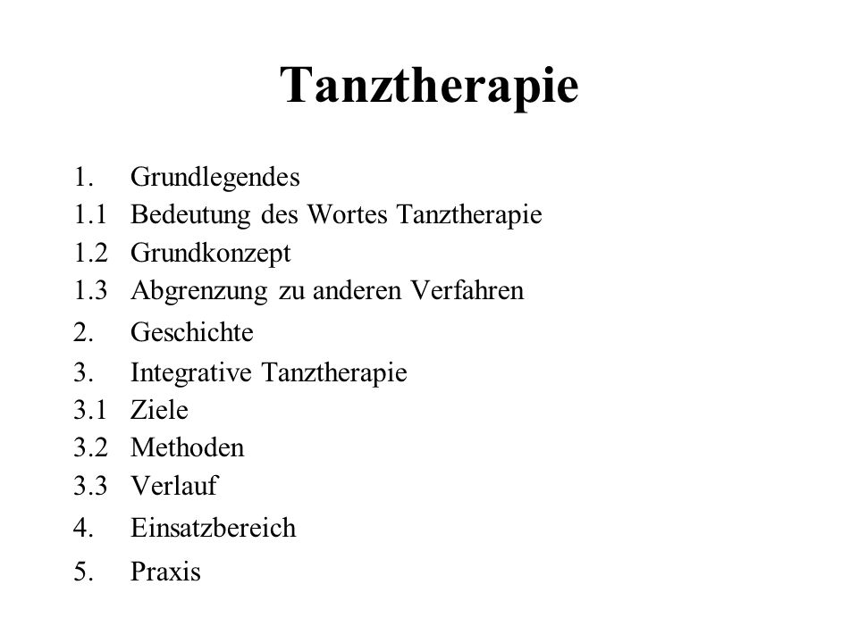 Tanztherapie Grundlegendes 1.1 Bedeutung des Wortes Tanztherapie