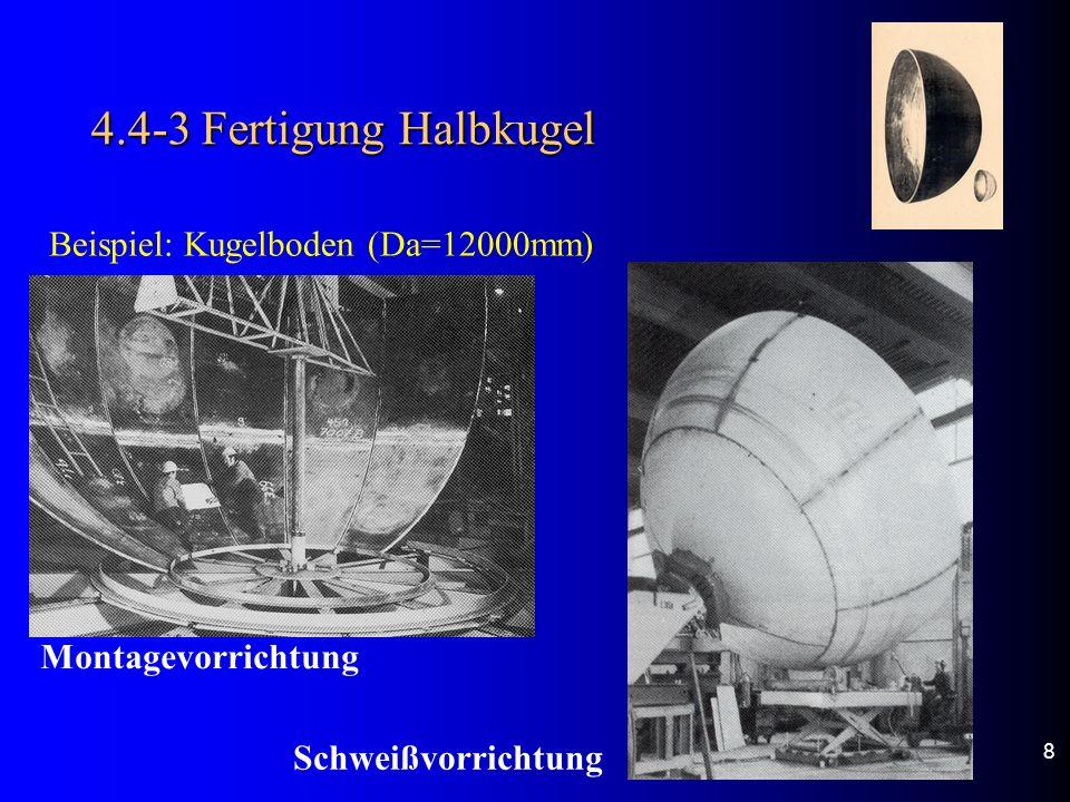 4.4-3 Fertigung Halbkugel Beispiel: Kugelboden (Da=12000mm)