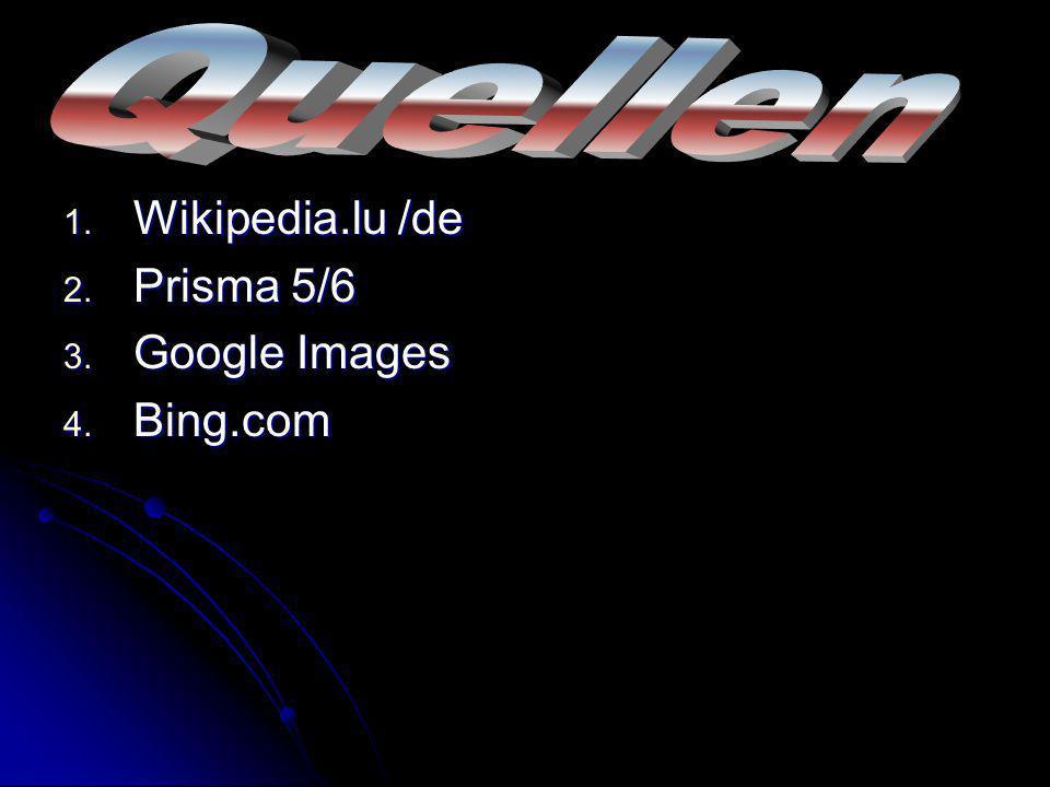 Quellen Wikipedia.lu /de Prisma 5/6 Google Images Bing.com