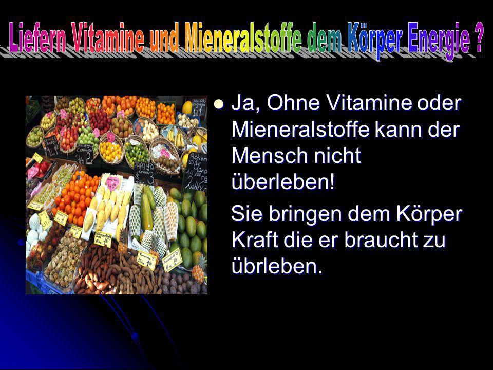 Liefern Vitamine und Mieneralstoffe dem Körper Energie