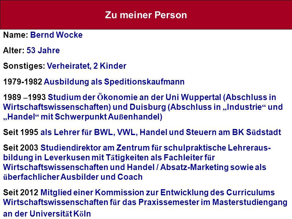 Zu meiner Person Name: Bernd Wocke Alter: 53 Jahre