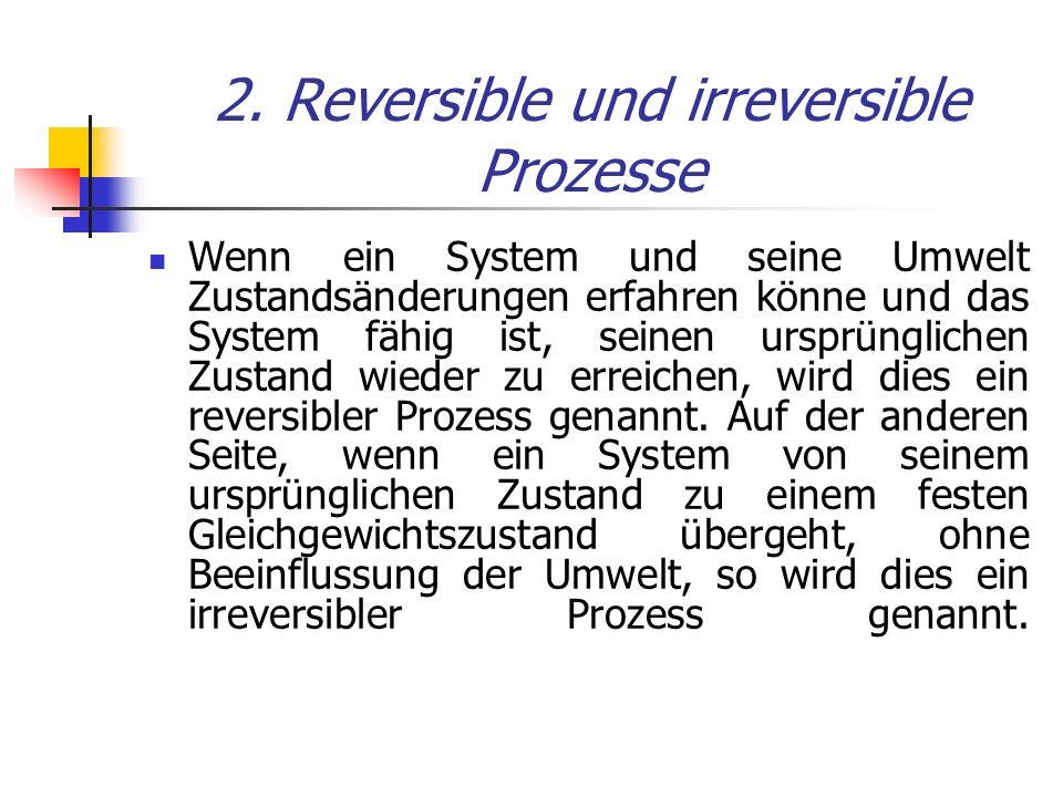 2. Reversible und irreversible Prozesse
