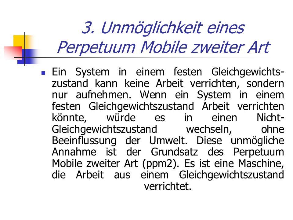 3. Unmöglichkeit eines Perpetuum Mobile zweiter Art