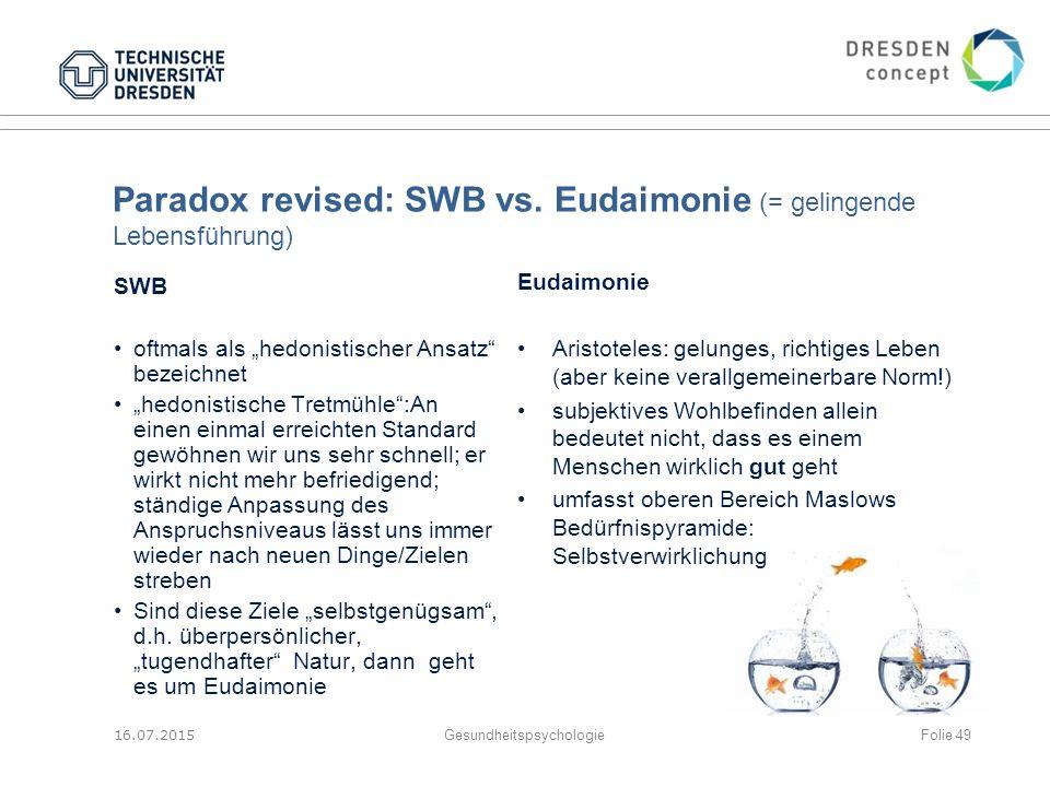 Paradox revised: SWB vs. Eudaimonie (= gelingende Lebensführung)